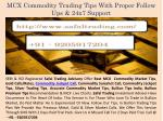 MCX Commodity Trading Tips with proper follow ups & 24x7 Support