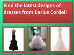 Select the best quality women's custom dresses at Darius Cordell