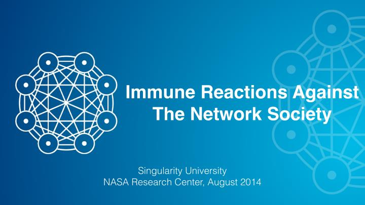 immune reactions against the network society n.