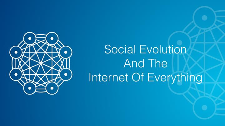social evolution and the internet of everything n.