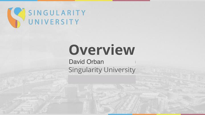 overview name of presenter s singularity n.
