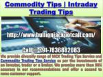 MCX Trading Tips Service and Commodity Trading Tips Service Call us @  91-7836882083