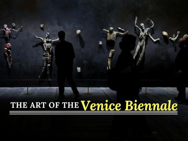 The art of the Venice Biennale