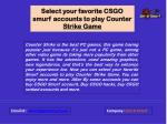 Select your favorite CSGO smurf accounts to play Counter Strike Game