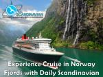 Experience Cruise in Norway Fjords with Daily Scandinavian