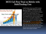 MCX Call Free Trial on Mobile with SafalTrading.Com