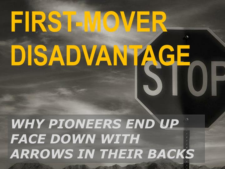 first mover disadvantage n.