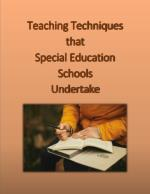 Teaching Techniques that Special Education Schools Undertake