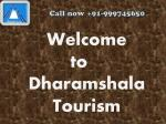 Get The Discounted Rates for Honeymoon and Volvo Pacakges for Dharamshala