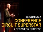 How to become a conference circuit superstar