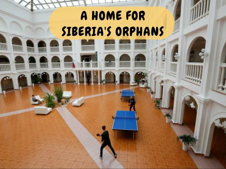A home for Siberia's orphans