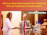 What are Basic Requirements for a Valid Last Will and Testament in South Carolina