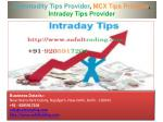 Commodity Tips Provider, MCX Tips Provider, Intraday Tips Provider