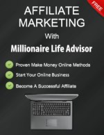 Affiliate Marketing with Millionaire Life Advisor
