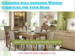 Choosing well-designed Winsor furniture for your Home