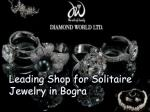 Leading Shop for Solitaire Jewelry in Bogra