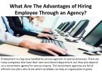What Are The Advantages of Hiring Employee Through an Agency?