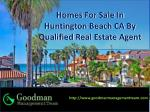 Homes For Sale In Huntington Beach CA By Qualified Real Estate Agent