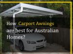 How Carport Awnings are best for Australian Homes?