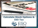 Calculate Stock Options & ISO Tax   ESO Fund