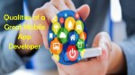 Qualities of a Great Mobile App Developer