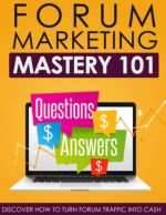Forum Marketing Mastery 101 - Upsell