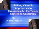 Shifting Values in Approaches to Evangelism for the Twenty Something Generation