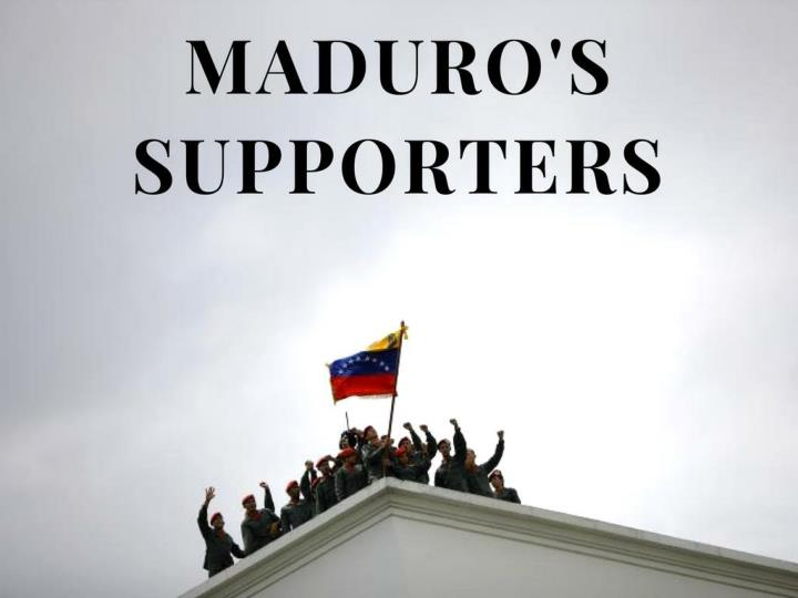 maduro s supporters n.