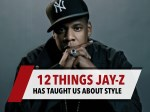 12 Things Jay-Z Has Thought Us About Style