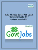 Make A Settled Career With Latest Government Jobs 2017