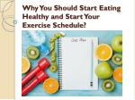 Why You Should Start Eating Healthy and Start Your Exercise Schedule?