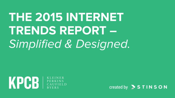 the 2015 internet trends report simplified n.