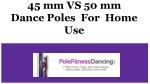 45 mm vs. 50 mm Dance Poles for Home Use