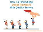 How To Find Cheap Dallas Plumbers With Quality Service?