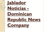 Dominican Republic News Company - Jablador Noticias