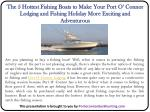 The 5 Hottest Fishing Boats to Make Your Port O' Connor Lodging and Fishing Holiday More Exciting and Adventurous
