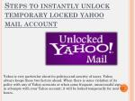 Steps to instantly unlock temporary locked yahoo mail account