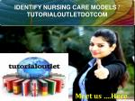IDENTIFY NURSING CARE MODELS / TUTORIALOUTLETDOTCOM