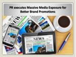 PR Agencies are the best medium to connect audience through media