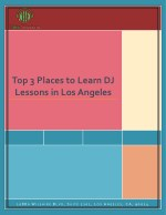 Top 3 Places to Learn DJ Lessons in Los Angeles