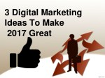 3 digital Marketing ideas