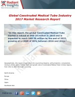 Global Coextruded Medical Tube Market Growth, Analysis and Forecast Report To 2017