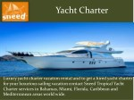Yacht Charter and Luxury Yacht Charter vacation Rental by Sneed Tropical Yacht Charter