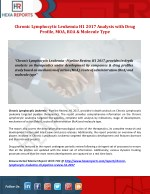 Chronic Lymphocytic Leukemia Therapeutics Drugs and Companies Pipeline Review, H1 2017