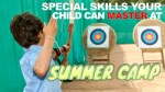 Special Skills Your Child Can Master at Summer Camp