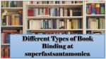 Different Types of Book Binding at superfastsantamonica