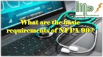 What are the basic requirements of NFPA 99