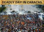 Deadly day in Caracas