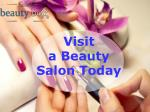 Visit a Beauty Salon Today