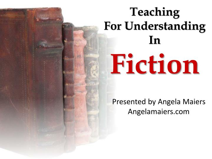 teaching for understanding in fiction n.